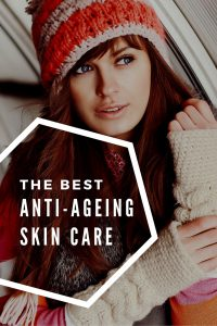 the best anti-ageing skin care